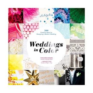 Weddings in Color- 500 Ideas for a Modern Wedding